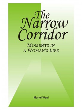 The Narrow Corridor : Moments in a Woman Life