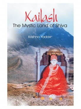 Kailash : The Mystic Land of Shiva