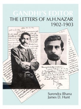 Gandhi Editor : The Letters of M. H. Nazar, 1902-1903