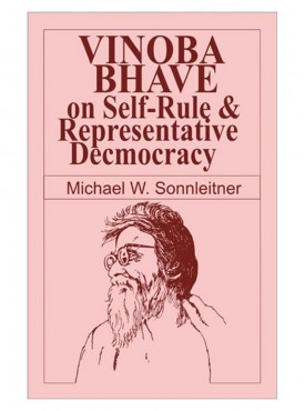 Vinoba Bhave on Self -Rule and Representative Democracy