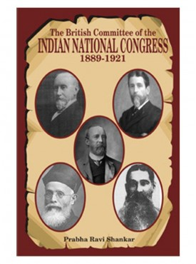 The British Committee of the Indian National Congress 1889-1921