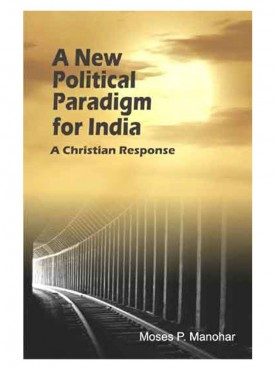 A New Political Paradigm for India : A Christian Response