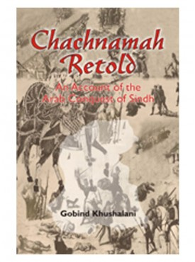 Chachnamah Retold : An Account of  The Arab Conquest