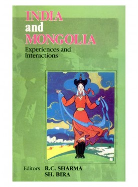 India and Mongolia : Experiences and Interactions