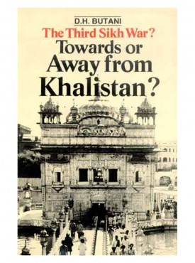 The Third Sikh War : Towards or Away from Khalistan