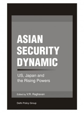 Asian Security Dynamic : U.S. Japan and the Rising Powers