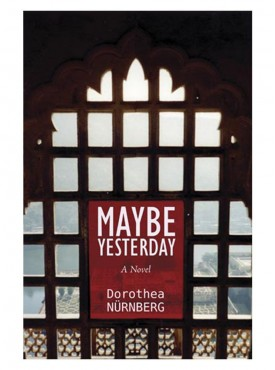 Maybe Yesterday : A Novel